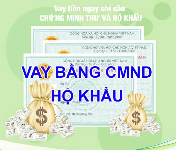 vay tiền bằng CMND + hộ khẩu