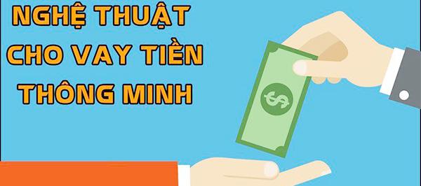 nghe-thuat-cho-vay-tien-thong-minh-an-toan
