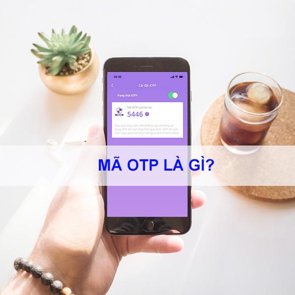 ma-otp-la-gi